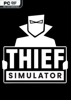 Thief Simulator v1.08b
