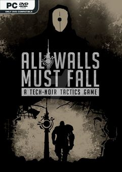 All Walls Must Fall A Tech Noir Tactics Game-SKIDROW