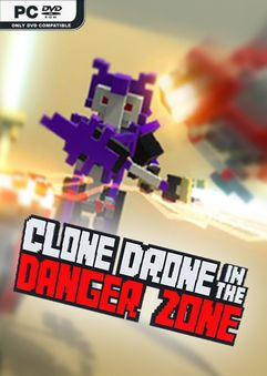 Clone Drone in the Danger Zone v0.18.1.4
