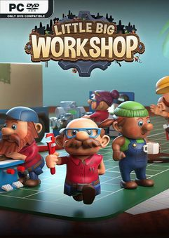 Little Big Workshop v1.0.11982