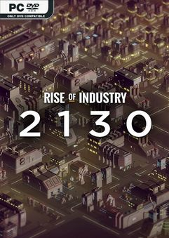 Rise of Industry 2130 Anniversary v2.2.2.1205a
