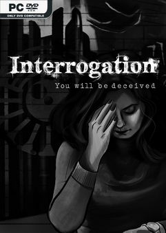 Interrogation You Will Be Deceived-PLAZA