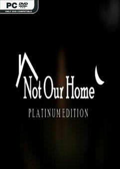 Not Our Home Platinum Edition-DARKZER0