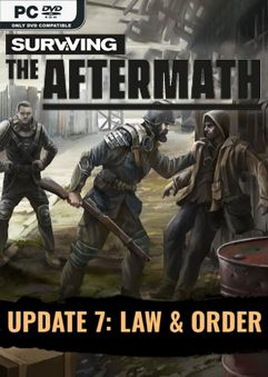 Surviving the Aftermath Law and Order Early Access