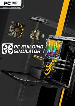 PC Building Simulator Maxed Out Edition v1.12.3-P2P