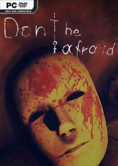 Dont Be Afraid v1.002